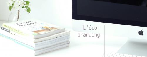 L'éco-branding à la loupe